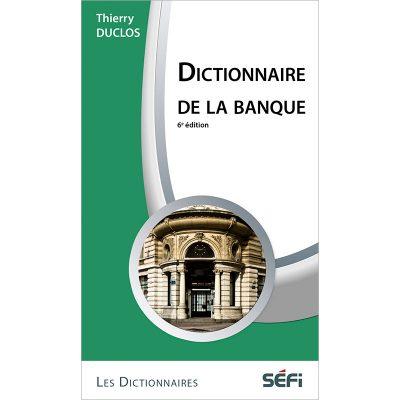 Dictionnaire de la banque - Thierry Duclos