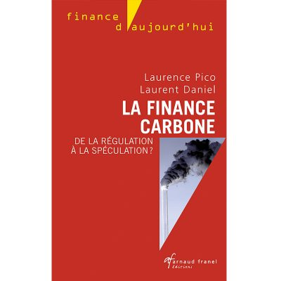 La finance carbone - Laurence Picot, laurent Daniel