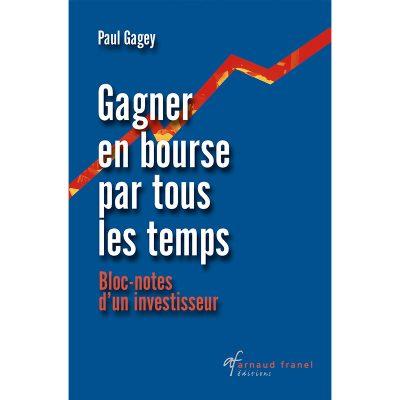 Gagner en bourse par tous les temps - Paul Gagey