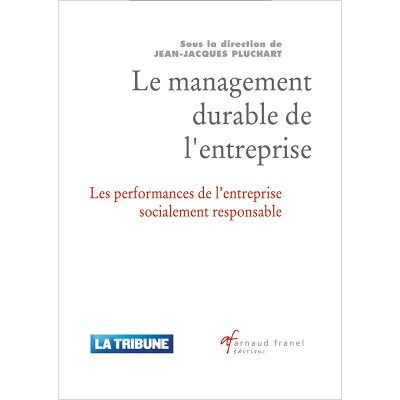 Le management durable de l'entreprise - Jean-Jacques Pluchart