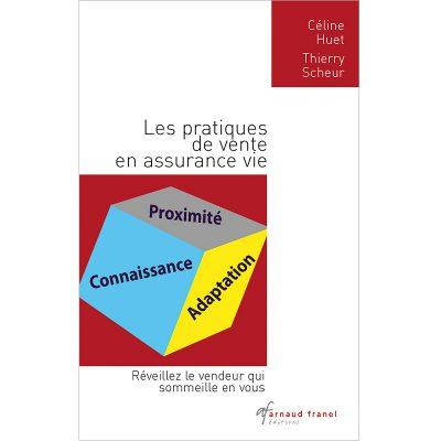 Les pratiques de vente en assurance vie - Céline Huet, Thierry Scheur