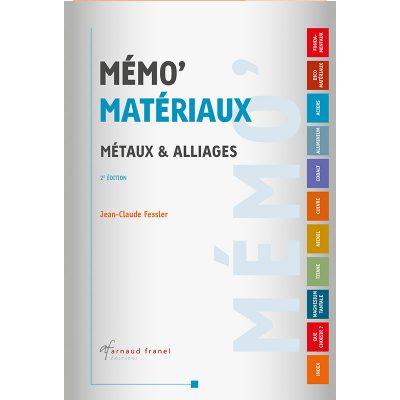 Mémo Matériaux, métaux et alliages - Jean-Claude Fessler