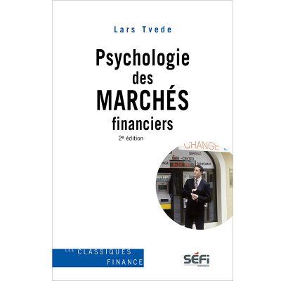 Psychologies des marchés financiers - Lars Tvede