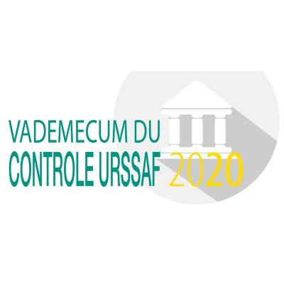 Vademecum du controle URSSAF - 2020 - 3e édition
