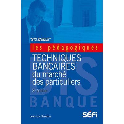 Techniques bancaires du marché des particuliers - Jean-Luc Sarrazin