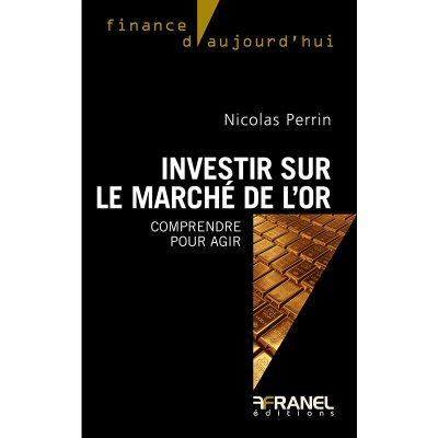 Investir sur le marché de l'or - Nicolas Perrin