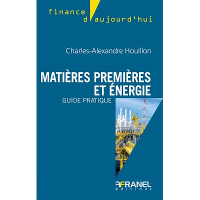 Matières premières et énergie - Charles-Alexandre Houillon