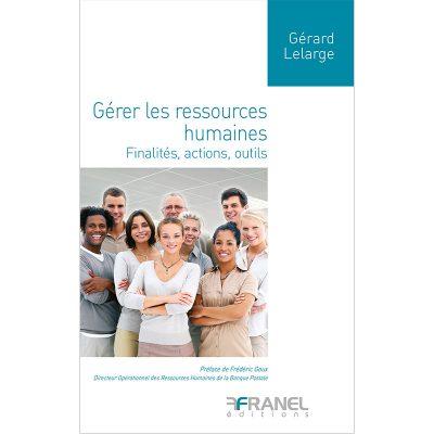 G2rer les ressources humaines - Gérard Lelarge