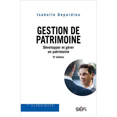 Gestion de patrimoine, 6e édition - ISabelle Depardieu