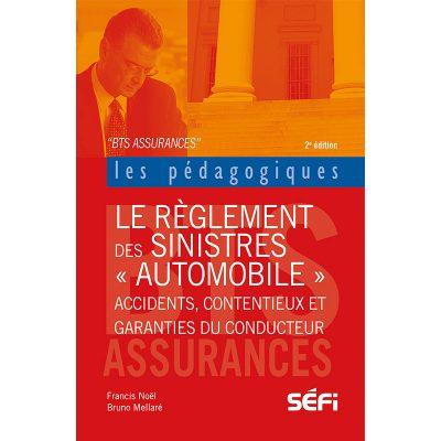 La gestion des sinistres automobile - Francis Noël, Bruno Mellaré