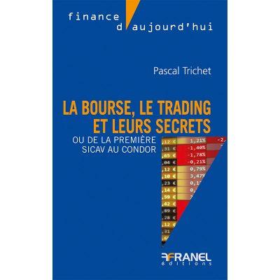 La bourse, le trading et leurs secrets - PAscal Trichet