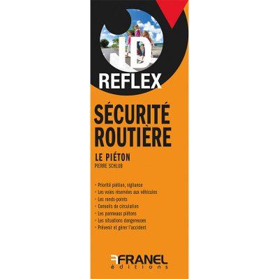 ID reflex' Sécurité routière, le piéton - Pierre Schlub
