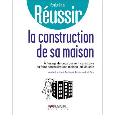 Réussir la construction de sa maison - Paul-André Soreau