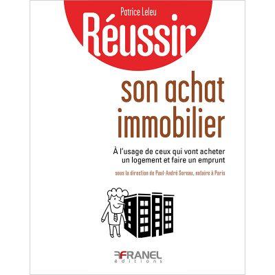 Réussir son achat immobilier - Paul-André Soreau