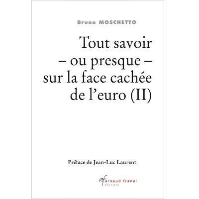 Tout savoir sur la face cachée de l'euro - Bruno Moschetto