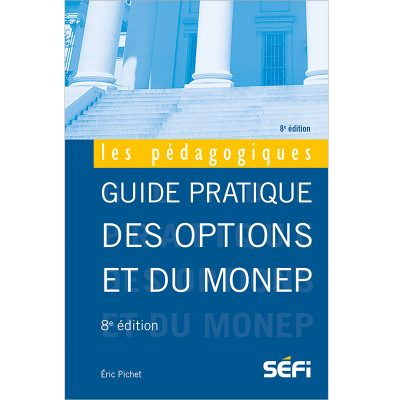 Guide pratique des options et du Monep - Éric Pichet - 2018