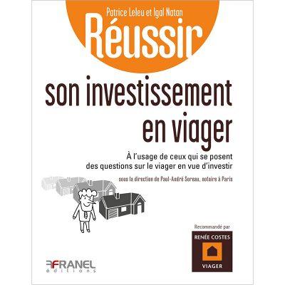 Réussir son investissement en viager - Paul André Soreau - 2018