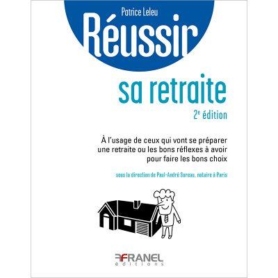 Réussir sa retraite - Patrice Leleu - 2018