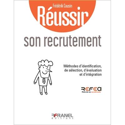Réussir son recrutement - Frédérik Cousin