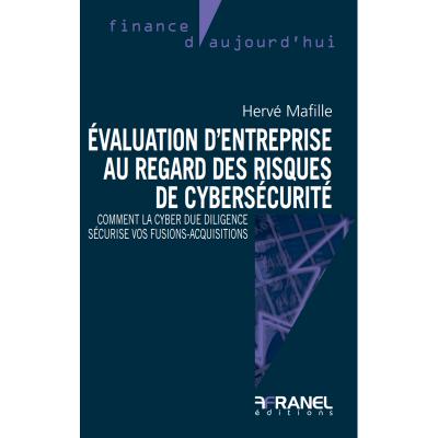 Evaluation d'entreprise au regard des risques de cybersécurité, Hervé Mafille