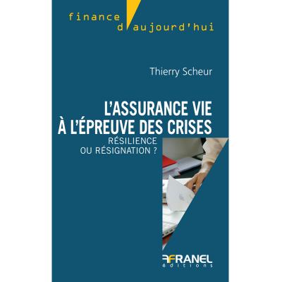 L'assurance vie à l'épreuve des crises, Thierry Scheur